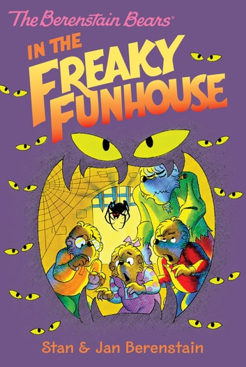 The Berenstain Bears Chapter Book: The Freaky Funhouse ebook by Stan Berenstain,Jan Berenstain