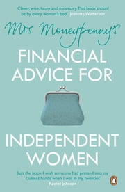 Mrs Moneypenny's Financial Advice for Independent Women ebook by Heather McGregor,Mrs Moneypenny