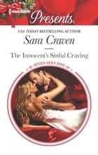 The Innocent's Sinful Craving - An Emotional and Sensual Romance eBook by Sara Craven