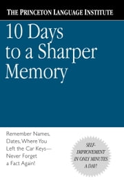 10 Days to a Sharper Memory ebook by Russell Roberts,Abby Marks-Begie,Lenny Laskowski,Tom Nash