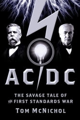 AC/DC - The Savage Tale of the First Standards War ebook by Tom McNichol