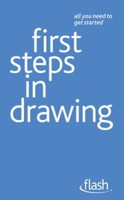 First Steps in Drawing: Flash ebook by Robin Capon