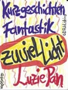 Zu viel Licht eBook by Luzie Pan