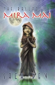 The Ballad of Mira Mai ebook by Sach Dev