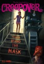 The Terror Behind the Mask ebook by P.J. Night
