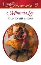 Sold to the Sheikh ebook by Miranda Lee