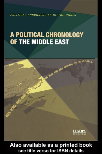 A Political Chronology of the Middle East ebook by Europa Publications