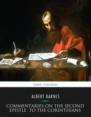 Commentaries on the Second Epistle to the Corinthians ebook by Albert Barnes