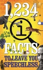 1,234 QI Facts to Leave You Speechless ebook by John Lloyd, John Mitchinson, James Harkin