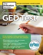 Cracking the GED Test with 2 Practice Exams, 2018 Edition - All the Strategies, Review, and Practice You Need to Help Earn Your GED Test Credential ebook by Princeton Review