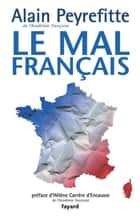 Le Mal français ebook by Alain Peyrefitte