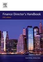 Finance Director's Handbook ebook by Glynis D Morris,Sonia McKay,Andrea Oates