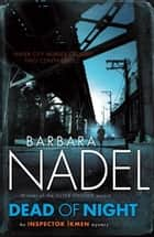 Dead of Night (Inspector Ikmen Mystery 14) ebook by Barbara Nadel
