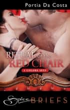Ritual of the Red Chair ebook by Portia Da Costa