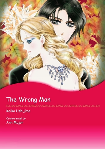THE WRONG MAN - Harlequin Comics ebook by Ann Major