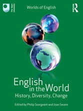 English in the World - History, Diversity, Change ebook by