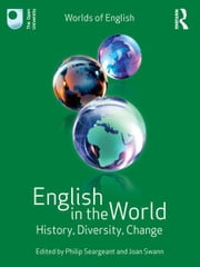 English in the World - History, Diversity, Change ebook by Philip Seargeant,Joan Swann