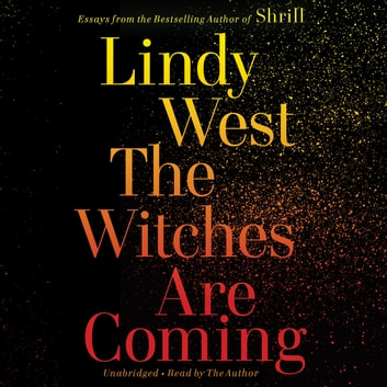 The Witches Are Coming ljudbok by Lindy West