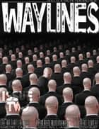 Waylines Magazine - Issue 2 ebook by Eric Del Carlo, Sean Eads, KC Ball