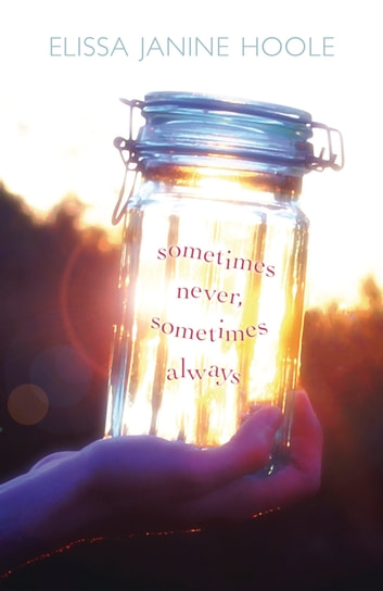 Sometimes Never, Sometimes Always ebook by Elissa Janine Hoole