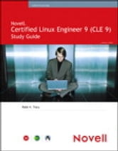 Novell Certified Linux 9 (CLE 9) Study Guide ebook by Robb H. Tracy