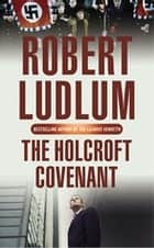The Holcroft Covenant ebook by