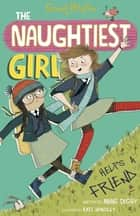 The Naughtiest Girl: Naughtiest Girl Helps A Friend - Book 6 eBook by Anne Digby