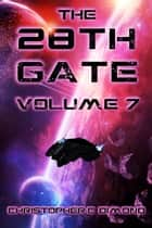 The 28th Gate: Volume 7 ebook by Christopher C. Dimond