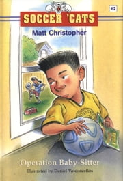Soccer 'Cats #2: Operation Baby-Sitter ebook by Matt Christopher, Daniel Vasconcellos