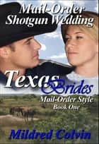 Mail-Order Shotgun Wedding ebook by Mildred Colvin