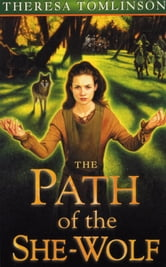 The Path of the She-Wolf ebook by Theresa Tomlinson