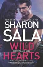 Wild Hearts (Secrets and Lies, Book 1) ebook by Sharon Sala
