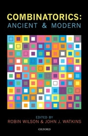 Combinatorics: Ancient & Modern ebook by Robin Wilson,John J. Watkins,Ronald Graham