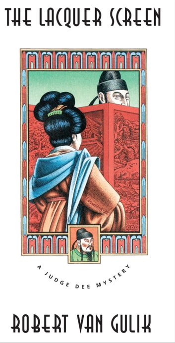 The Lacquer Screen - A Chinese Detective Story ebook by Robert van Gulik