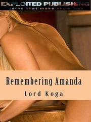Remembering Amanda ebook by Lord Koga