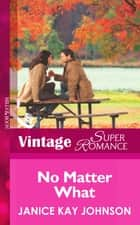No Matter What (Mills & Boon Vintage Superromance) ebook by Janice Kay Johnson