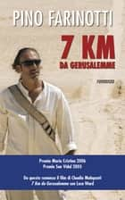 7 km da Gerusalemme ebook by Pino Farinotti