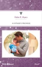 A Father's Promise ebook by Helen R. Myers
