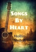 Songs By Heart - sweet gay romance ebook by Hollis Shiloh