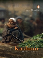 Kashmir - The Untold Story ebook by Humra Quraishi