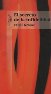El secreto de la infidelidad ebook by Ethel Krauze