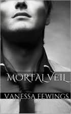 Mortal Veil - The Stone Masters Vampire Series, #4 ebook by Vanessa Fewings