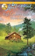 High Country Hearts ebook by Glynna Kaye