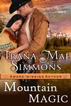 Mountain Magic (Daring Western Hearts Series, Book 3) ebook by Trana Mae Simmons