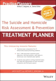 The Suicide and Homicide Risk Assessment and Prevention Treatment Planner, with DSM-5 Updates ebook by Arthur E. Jongsma Jr.,Jack Klott