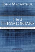 1 and 2 Thessalonians and Titus ebook by John F. MacArthur