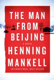 The Man from Beijing ebook by Henning Mankell,Laurie Thompson