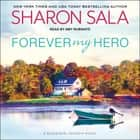 Forever My Hero audiobook by Sharon Sala