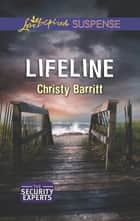 Lifeline (Mills & Boon Love Inspired Suspense) (The Security Experts, Book 2) eBook by Christy Barritt