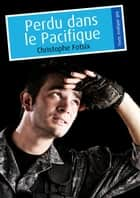 Perdu dans le Pacifique (érotique gay) ebook by Christophe Fotsix